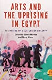 Arts and the Uprising in Egypt: The Making of a Culture of Dissent? (平装) [Pre-order 18-12-2018]