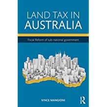 Land Tax in Australia: Fiscal reform of sub-national government (English Edition)