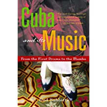 Cuba and Its Music: From the First Drums to the Mambo (English Edition)