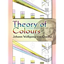 Theory of Colours (Dover Fine Art, History of Art) (English Edition)