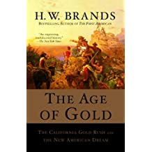 The Age of Gold: The California Gold Rush and the New American Dream (Search and Recover Book 2) (English Edition)