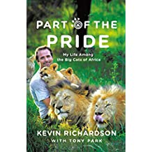 Part of the Pride: My Life Among the Big Cats of Africa (English Edition)