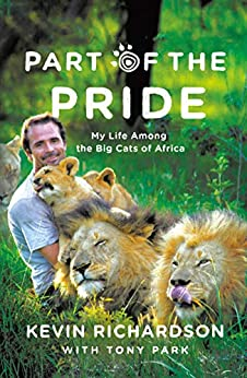 """""""Part of the Pride: My Life Among the Big Cats of Africa (English Edition)"""",作者:[Richardson, Kevin, Park, Tony]"""