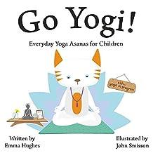 Go Yogi!: Everyday Yoga for Calm, Happy, Healthy Little Yogis (English Edition)