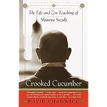 Crooked Cucumber: The Life and Teaching of Shunryu Suzuki (English Edition)