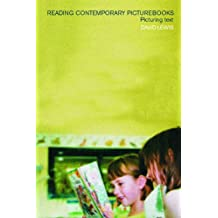 Reading Contemporary Picturebooks: Picturing Text (English Edition)