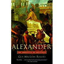 Alexander: The Ambiguity of Greatness (English Edition)