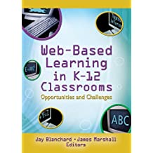 Web-Based Learning in K-12 Classrooms: Opportunities and Challenges (Computers in the Schools) (English Edition)