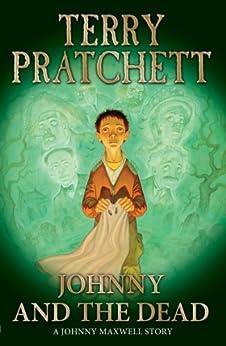 """Johnny and the Dead (Johnny Maxwell) (English Edition)"",作者:[Pratchett, Terry]"