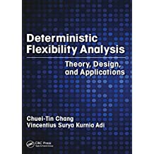 Deterministic Flexibility Analysis: Theory, Design, and Applications (English Edition)