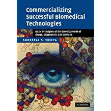 Commercializing Successful Biomedical Technologies: Basic Principles for the Development of Drugs, Diagnostics and Devices (English Edition)
