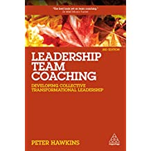 Leadership Team Coaching: Developing Collective Transformational Leadership (English Edition)