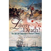 Liberty or Death!: The Life and Campaigns of Richard L. Vowell: British Legionnnaire and Commander - Hero and Patriot of the Americas (English Edition)