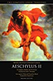 The Complete Greek Tragedies: Aeschylus, Pt.2 v. 2