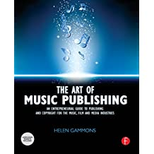 The Art of Music Publishing: An entrepreneurial guide to publishing and copyright for the music, film, and media industries (English Edition)