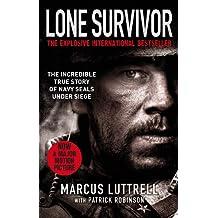 Lone Survivor: The Incredible True Story of Navy SEALs Under Siege (English Edition)