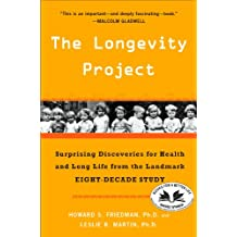 The Longevity Project: Surprising Discoveries for Health and Long Life from the Landmark Eight-Decade S tudy (English Edition)