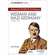 My Revision Notes: Edexcel GCSE (9-1) History: Weimar and Nazi Germany, 1918-39 (Hodder GCSE History for Edexcel) (English Edition)
