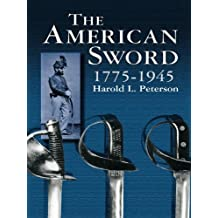 The American Sword 1775-1945 (Dover Military History, Weapons, Armor) (English Edition)