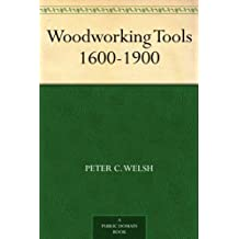 Woodworking Tools 1600-1900 (English Edition)