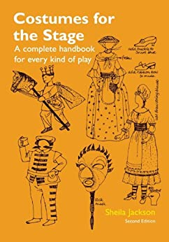 """""""Costumes for the Stage: A Complete Handbook for Every Kind of Play (English Edition)"""",作者:[Jackson, Sheila]"""
