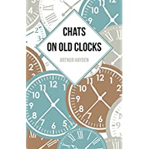 Chats on Old Clocks (English Edition)