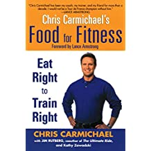 Chris Carmichael's Food for Fitness: Eat Right to Train Right (English Edition)