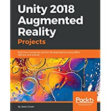 Unity 2018 Augmented Reality Projects: Build four immersive and fun AR applications using ARKit, ARCore, and Vuforia (English Edition)