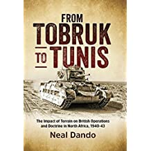 From Tobruk to Tunis: The impact of terrain on British operations and doctrine in North Africa, 1940-1943 (Wolverhampton Military Studies Book 9) (English Edition)