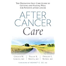 After Cancer Care: The Definitive Self-Care Guide to Getting and Staying Well for Patients after Cancer (English Edition)
