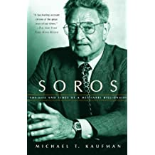 Soros: The Life and Times of a Messianic Billionaire (English Edition)