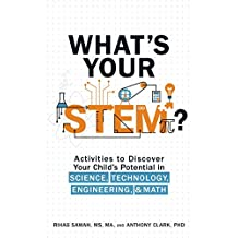 What's Your STEM?: Activities to Discover Your Child's Potential in Science, Technology, Engineering, and Math (English Edition)