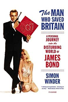 """The Man Who Saved Britain: A Personal Journey into the Disturbing World of James Bond (English Edition)"",作者:[Winder, Simon]"