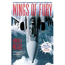 Wings of Fury: From Vietnam to the Gulf War the Astonishing True (English Edition)