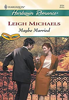 """Maybe Married (Mills & Boon Cherish) (English Edition)"",作者:[Michaels, Leigh]"