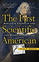 The First Scientific American: Benjamin Franklin and the Pursuit of Genius (English Edition)