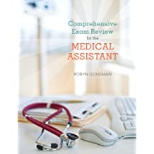 Comprehensive Exam Review for the Medical Assistant (English Edition)