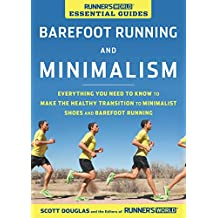 Runner's World Essential Guides: Barefoot Running and Minimalism: Everything You Need to Know to Make the Healthy Transition to Minimalist Shoes and Barefoot Running (English Edition)