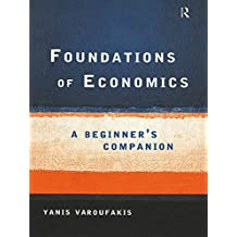 Foundations of Economics: A Beginner's Companion (English Edition)