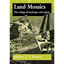 Land Mosaics: The Ecology of Landscapes and Regions (English Edition)