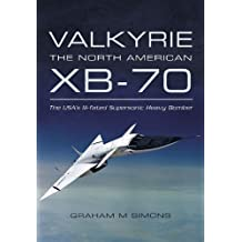 Valkyrie: The North American XB-70: The USA's Ill-fated Supersonic Heavy Bomber (English Edition)