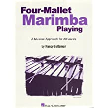 Four-Mallet Marimba Playing: A Musical Approach for All Levels (English Edition)