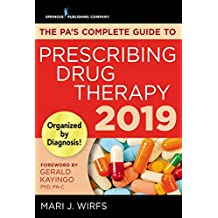The PA's Complete Guide to Prescribing Drug Therapy 2019 (English Edition)
