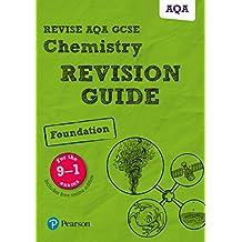 Revise AQA GCSE Chemistry Foundation Revision Guide (REVISE AQA GCSE Science 11) (English Edition)