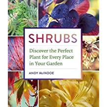 Shrubs: Discover the Perfect Plant for Every Place in Your Garden (English Edition)