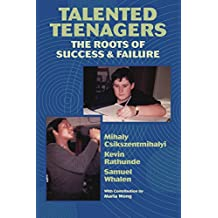 Talented Teenagers: The Roots of Success and Failure (Cambridge Studies in Social & Emotional Development) (English Edition)