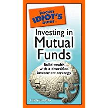 The Pocket Idiot's Guide to Investing in Mutual Funds: Build Wealth with a Diversified Investment Strategy (English Edition)