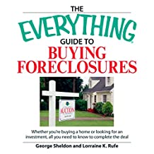 The Everything Guide to Buying Foreclosures: Learn how to make money by buying and selling foreclosed properties (Everything®) (English Edition)