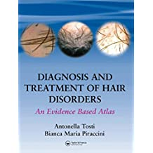 Diagnosis and Treatment of Hair Disorders: An Evidence-Based Atlas (English Edition)