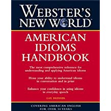 Webster's New World: American Idioms Handbook (English Edition)